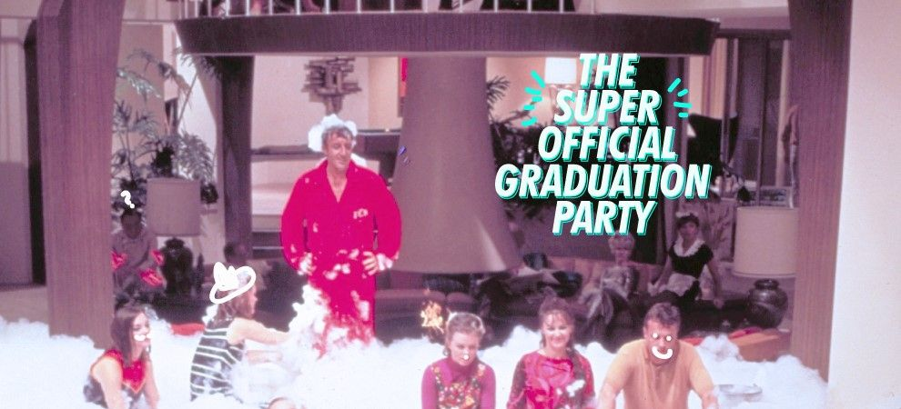 The Super Official Graduation Party