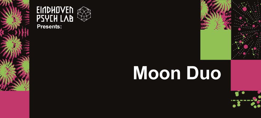 Eindhoven Psych Lab Presents: Moon Duo