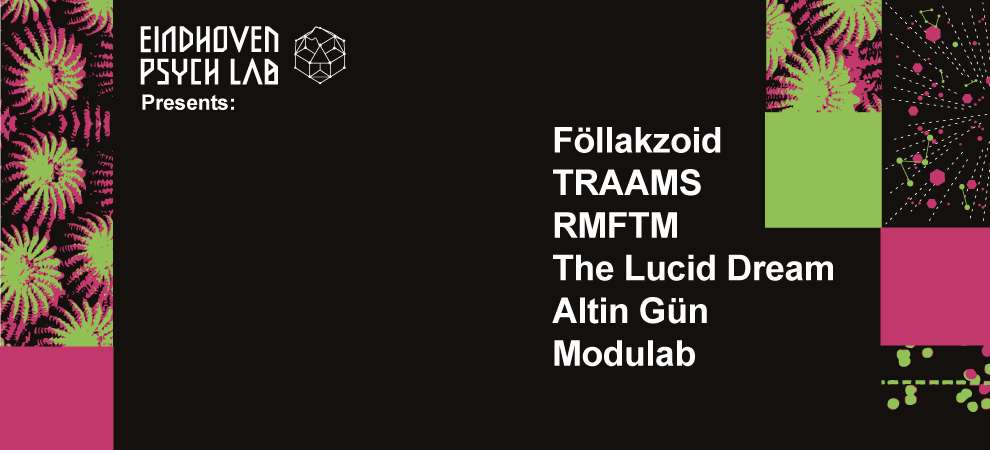 Eindhoven Psych Lab Presents: Föllakzoid + 4