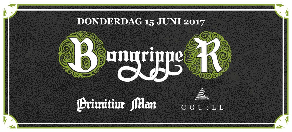 Bongripper + Primitive Man + Ggu:ll