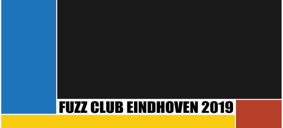 Fuzz Club Eindhoven 2019: Warm-up