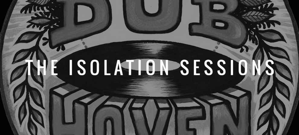 The Isolation Sessions #83: Dubhoven Crew Ft. Pijule