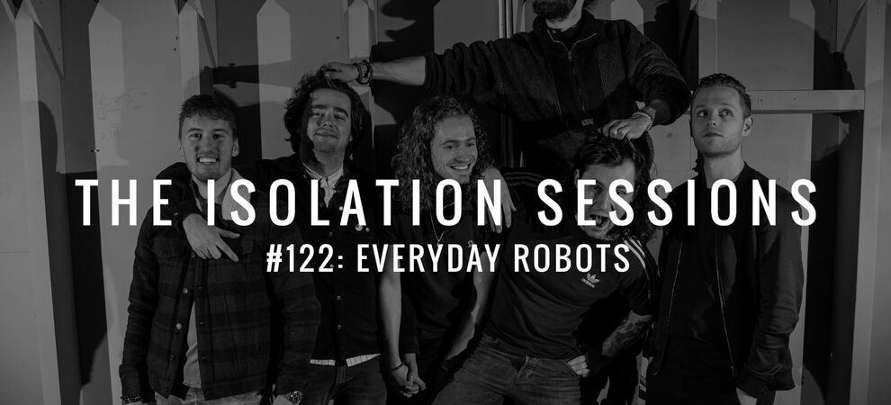 The Isolation Sessions #122: Everyday Robots