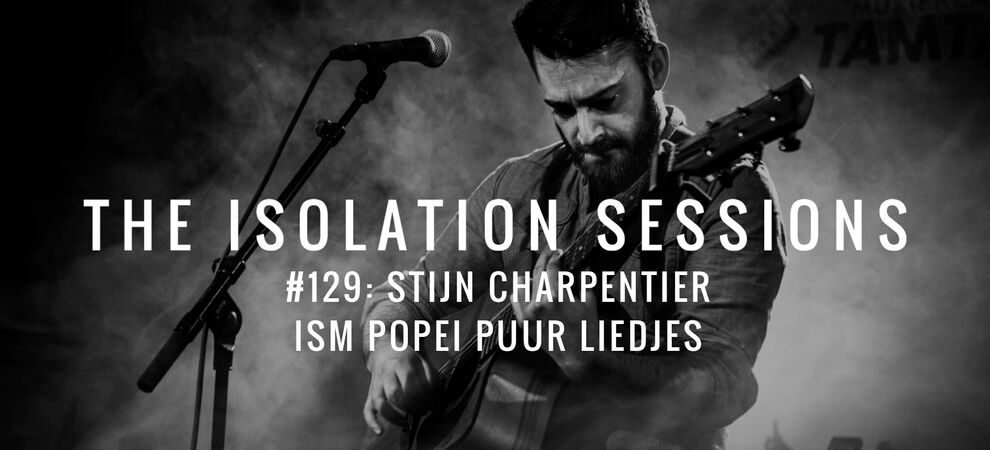 The Isolation Sessions #129: Stijn Charpentier