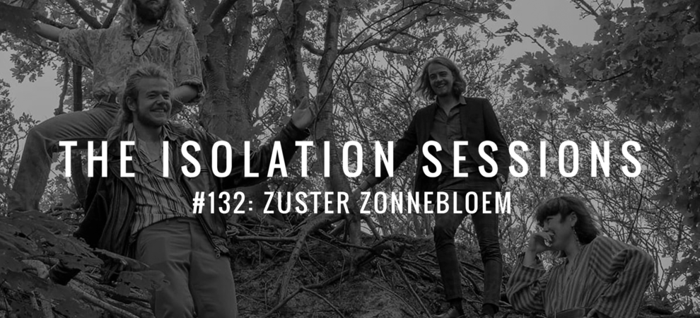 The Isolation Sessions #132: Zuster Zonnebloem