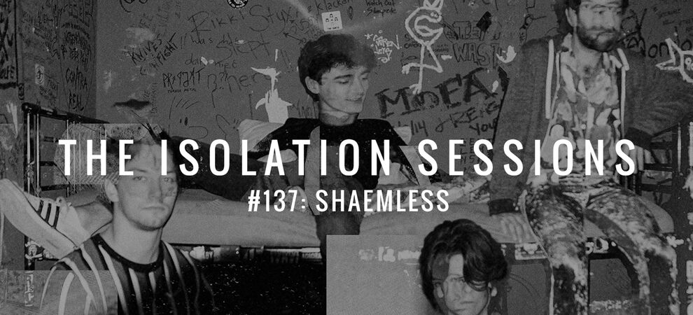 The Isolation Sessions #137: Shaemless