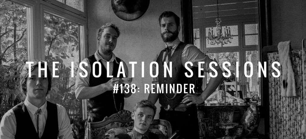 The Isolation Sessions #138: Reminder