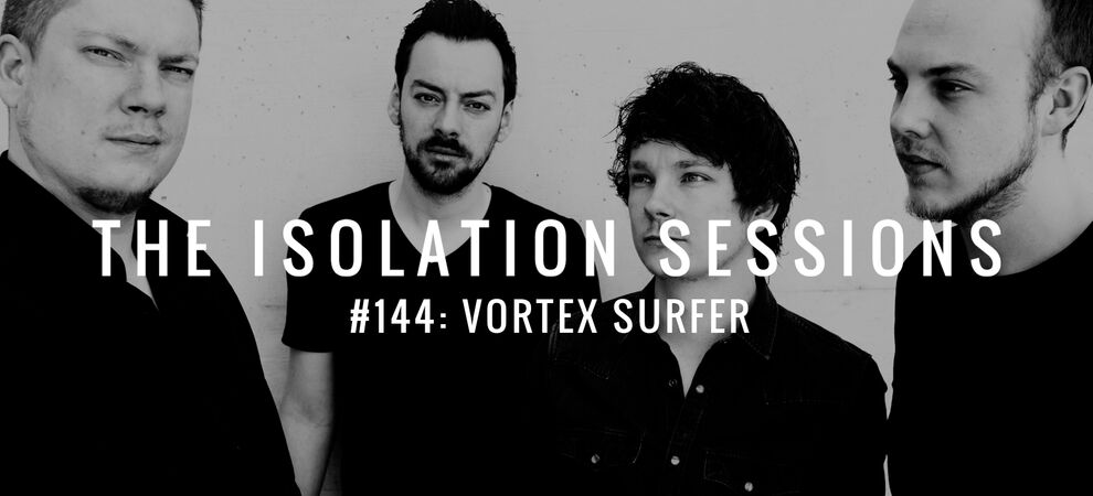 The Isolation Sessions #144: Vortex Surfer