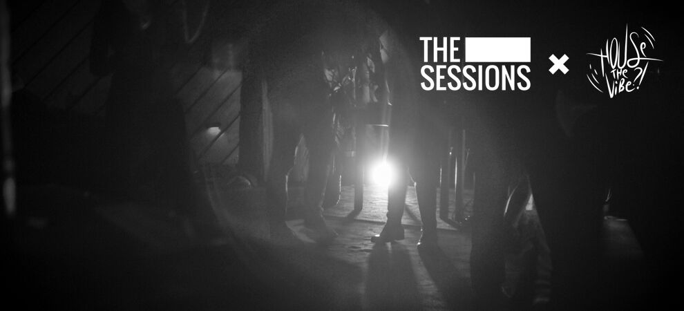 The Sessions x House The Vibe