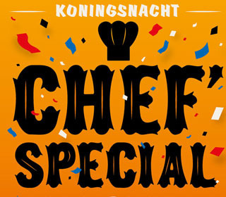 Chef'Special + Koningsnacht